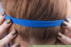 pre wrap headband how to use pre wrap as a headband without tying a knot 6 steps