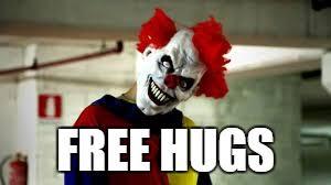 Creepy Clown Meme - free hugs clown meme hugs best of the funny meme