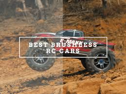 best nitro rc monster truck 7 of the best brushless rc car in the market in 2017 u2022 rc state