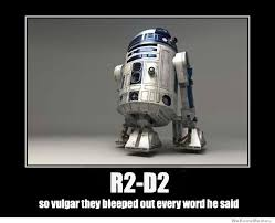R2d2 Memes - r2 d2 so vulgar they bleeped out every word he said weknowmemes