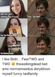Walking Dead Meme Daryl - daryl let s start watching a new tvseries sure and what fear dead