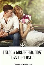 best 25 need a girlfriend ideas on pinterest get a girlfriend