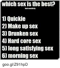 Fucking Memes - which sex is the best fuck sensitivity 1 quickie 2 make up sex 30