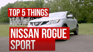 nissan rogue recall 2017 five things you need to know about the 2017 nissan rogue sport