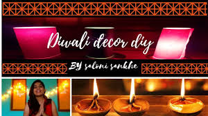 diwali home decorations diy diwali home decor saloni sankhe youtube