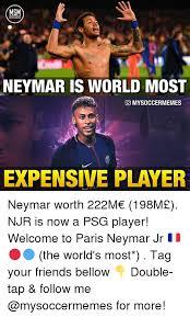 Neymar Memes - msm neymar is world most mysoccermemes expensive player neymar worth