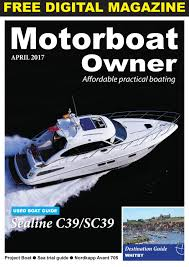 motorboat owner april 2017 by digital marine media ltd issuu
