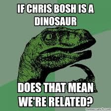 Chris Bosh Dinosaur Meme - chris bosh is a dinosaur