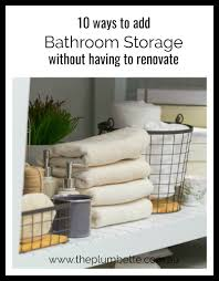 Bathroom Tidy Ideas by 10 Ways To Add Bathroom Storage Without Having To Renovate The