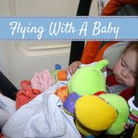 Tips For Flying With An Infant Or Toddler Have Baby Will Travel