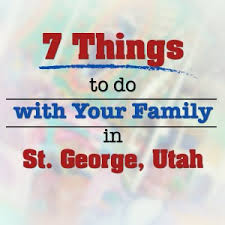 7 things to do with your family in st george utah five seasons