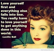 love yourself first then everything else comes after doyou