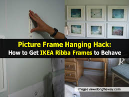 ikea ribba picture frame hanging hack how to get ikea ribba frames to behave