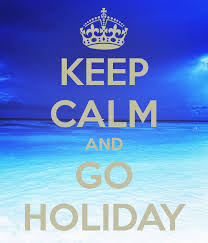 keep calm and go beautiful calming and holidays