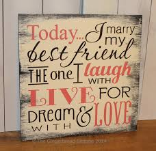 best friend wedding quotes today i my best friend sign wedding sign subway