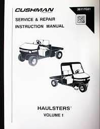 ezgo golf cart 2002 current cushman haulster service manual vol