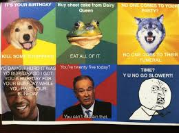 meme birthday card the meme birthday card i made for my girlfriend