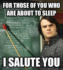 School Of Rock Meme - for those of you who are about to sleep i salute you school of