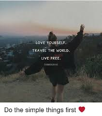 how to travel the world for free images Love yourself travel the world live free thinknshine do the simple png