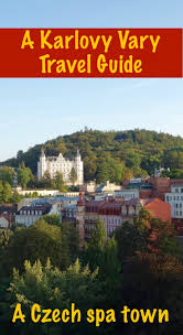 Would Love To Do Things by Things To Do In Karlovy Vary Czech Republic Czech Republic Spa