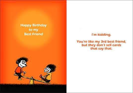 funny happy birthday best friend funny happy birthday poems for