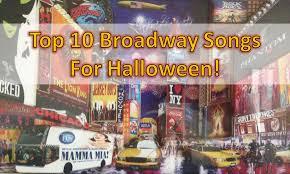 top 20 broadway songs for halloween parties halloween showtunes