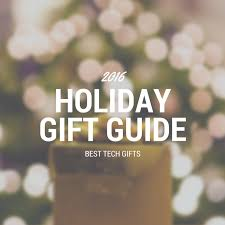 best gifts of 2016 2016 holiday gift guide best tech gifts smarter searches