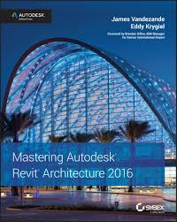 mastering autodesk revit architecture 2016 ebook by james