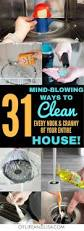 how to clean house fast and efficiently 31 house cleaning tips and tricks that will blow your mind