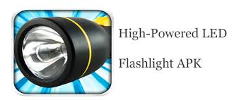 flashlight apk high powered led flashlight apk free for android