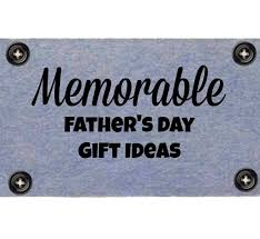 unique fathers day gift ideas unique and memorable gift ideas for s day