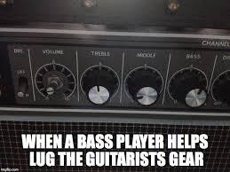 Bass Player Meme - gear imgflip