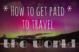 how to get paid to travel images How to get paid to travel the world young adventuress jpg