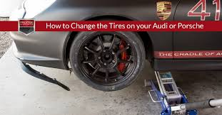 how to change the tires on your audi or porsche step by step videos