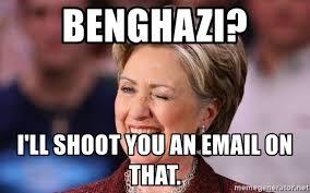 Hillary Clinton Benghazi Meme - benghazi i ll shoot you an email on that hillary clinton wink