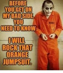 Prison Jumpsuit 25 Best Memes About Orange Jumpsuit Orange Jumpsuit Memes