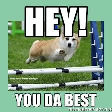 Your The Best Meme - 20 coolest you da best memes sayingimages com