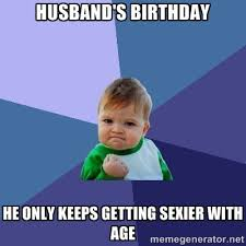 Husband Birthday Meme - 20 happy birthday husband memes of all time word porn quotes