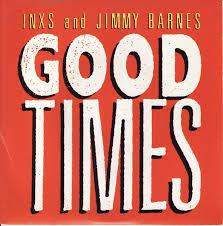 How Tall Is Jimmy Barnes Inxs And Jimmy Barnes U2013 Good Times Lyrics Genius Lyrics