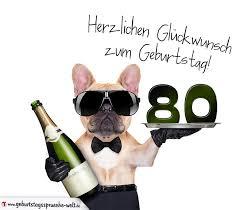 geburtstagssprüche zum 80 glückwunschkarte mit hund zum 80 geburtstag geburtstagssprüche welt