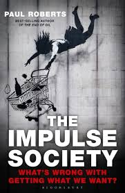 Dave Barnes What We Want What We Get The Impulse Society America In The Age Of Instant Gratification