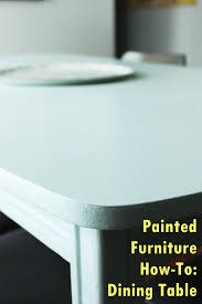 How To Repaint Furniture by Painted Furniture How To Prep Paint And Seal A Dining Table