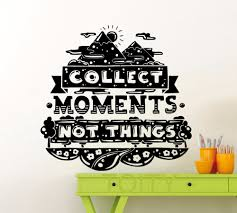 online buy wholesale inspirational family quotes wall stickers collect moments not things motivation wall decal inspirational quote word office home family philosophy vinyl sticker