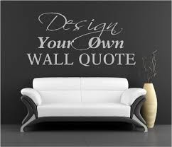 make your own wall decal quote interior design for home remodeling