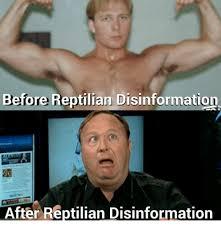 Reptilian Meme - before reptilian disinformation after reptilian disinformation