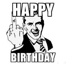 Rude Happy Birthday Meme - happy birthday meme rude jpg 400 402 pixels birthday memes