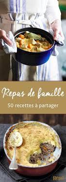 cuisine repas 50 recettes pour un repas en famille très gourmand cocottes