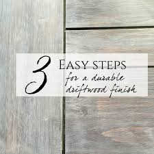3 steps to create a durable driftwood finish