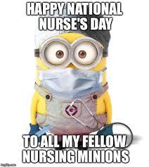 Nurses Day Meme - minion nurse imgflip