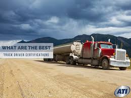 what are the best commercial truck driver certifications to have
